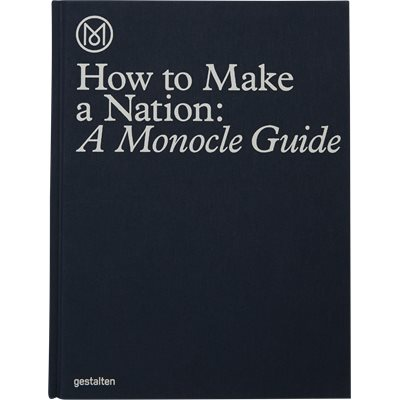 How to Make a Nation: A Monocle Guide How to Make a Nation: A Monocle Guide | Hvid